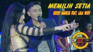 Download lagu GERRY MAHESA / LALA WIDI - Memilih Setia -   New AVELLA | FUJI music