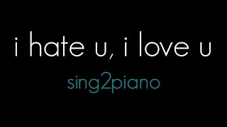 I Hate U I Love U Piano Karaoke Demo Gnash Olivia O 39 Brien