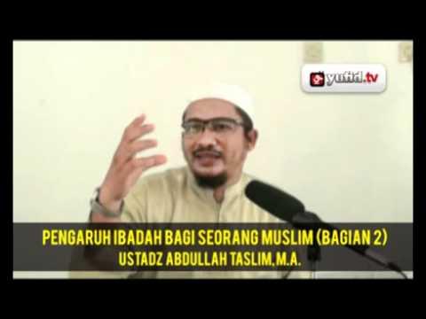 Pengajian Islam Ustadz Abdullah Taslim, M.A. (Bagian 2)