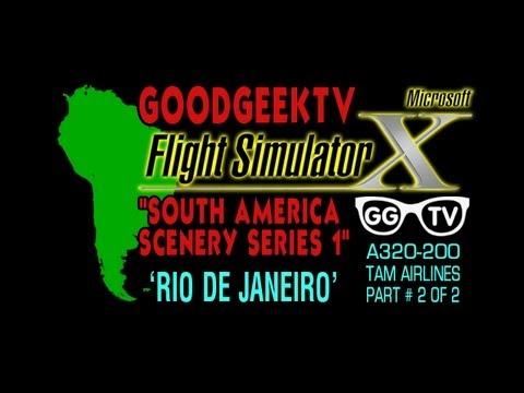 FSX 'South America Scenery Series 1' PART # 2 of 2 - RIO DE JANEIRO - A320-200 TAM AIRLINES