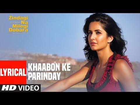Lyrical : Khaabon Ke Parinday Song | Zindagi Na Milegi Dobara | Hrithik Roshan, Kartina Kaif