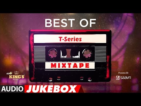 Best of T-Series Mixtape - Audio Jukebox | BOLLYWOOD HINDI SONGS