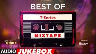 Best of T-Series Mixtape - Audio Jukebox | BOLLYWOOD HINDI SONGS
