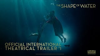 The Shape Of Water [Official International Theatrical Trailer #1 in HD (1080p)]