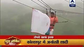 Kolhapur: Couple gets married 90 Meters mid-air on a ropeway