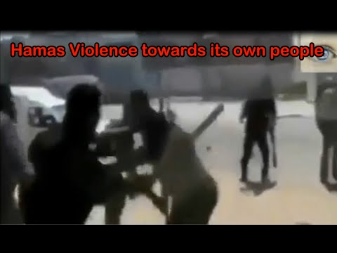 hamas rules _ Hamas violence towards its own people in Gaza.