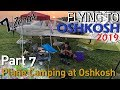 What to Know When Airplane Camping at Oshkosh - Flying to Oshkosh 2019 VLOG (Part 7)