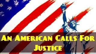 An American Calls For Justice? Must Watch ? The Daily Reminder