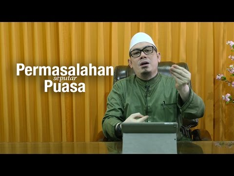 Ustadz Ahmad Zainuddin, Lc - Permasalahan Seputar Puasa