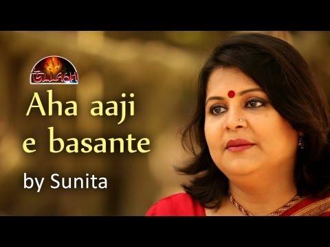 Rabindrasangeet-Aha Aaji E Basante By Sunita