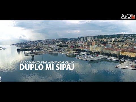 Vlado Mamuza feat. Aleksandar Olujic - Duplo Mi Sipaj
