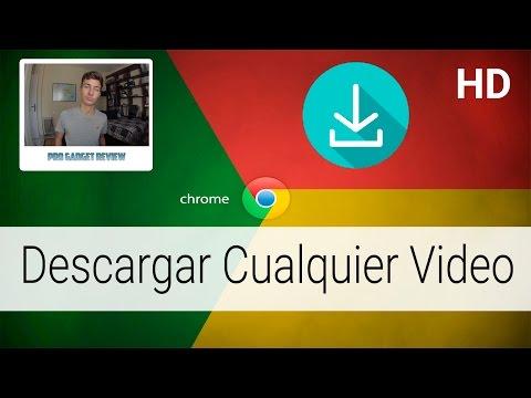 Cómo Descargar Vídeo de Cualquier Página  con Google Chrome 2015
