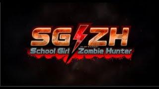 School Girl Zombie Hunter [SG/ZH] (2017) - Opening Trailer
