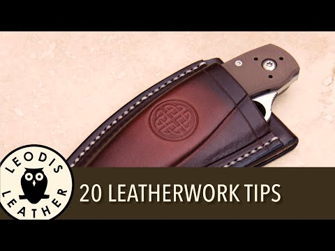 20 Ways to Improve Your Leatherwork!