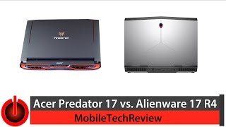 Alienware 17 R4 vs. Acer Predator 17 Comparison Smackdown