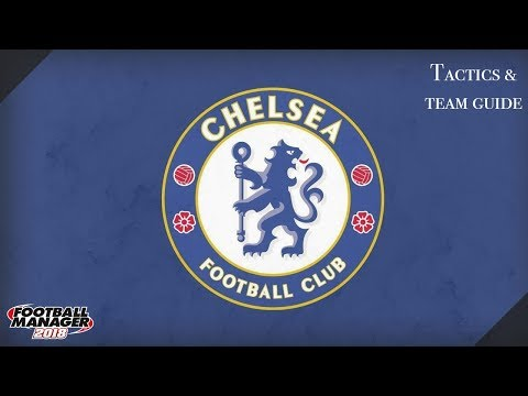 FM 18 Chelsea Tactics And Team Guide Football Manager 2018 #1