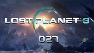 LP Lost Planet 3 #027 - Personenschutz für den Mech [deutsch] [Full HD]