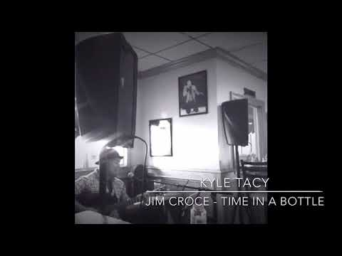 Jim Croce - Time In A Bottle Cover by Kyle Tacy