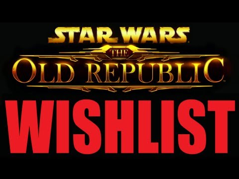 Zybak's SWTOR Wishlist. Changes that should be made to the game.
