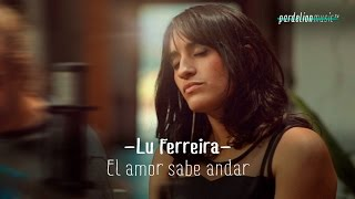 Lu Ferreira - El amor sabe andar (Live on PardelionMusic.tv)