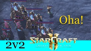 Oha! - Starcraft 2: Legacy of the Void 2v2 [Deutsch | German]