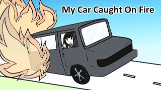 My Car Caught On Fire