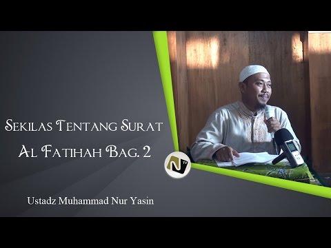 Ustadz Muhammad Nur Yasin - SekilasTentang Surat Al Fatihah Bag.2