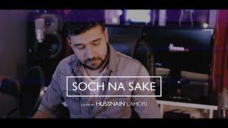 download lagu Soch Na Sake - Hussnain Lahori  Bollywood Cover gratis