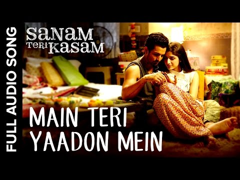 Main Teri Yaadon Mein Full Audio Song | Sanam Teri Kasam