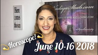 Compassion, Fashion and Surprise! June 10-18 2018 Astrology Horoscope by Nadiya Shah