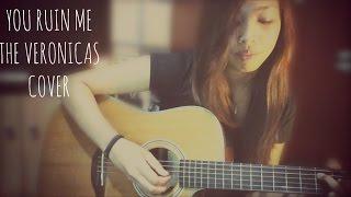 YOU RUIN ME - THE VERONICAS [ACOUSTIC COVER]