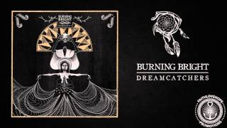 Burning Bright - Dreamcatchers (+Lyrics)