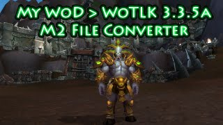 [RELEASE] Wow 3.3.5a - WoD to WoTLK M2 Converter - Guide