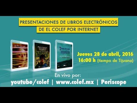 Presentación de libros electrónicos de El Colef por internet