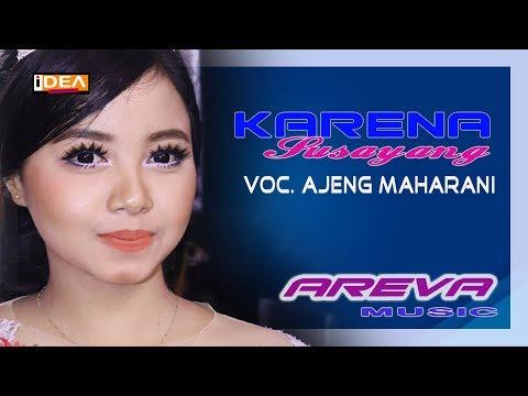 KARENA  SUSAYANG // AREVA MUSIC // VOC. AJENG MAHARANI