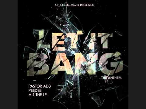 Let it Bang(Pastor AD3, A-1 the Lp, Peedee)