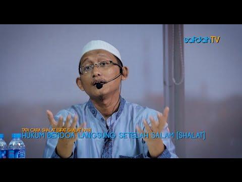 Tata Cara & Sifat Shalat Nabi: Hukum Langsung Berdoa Setelah Shalat - Ustadz Badru Salam, Lc