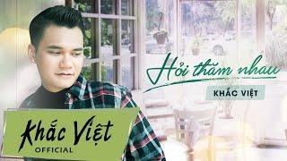 download lagu Hỏi Thăm Nhau   - Khắc Việt gratis