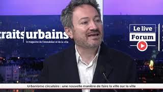 FPU LIVE - Urbanisme circulaire : une nouvelle manière de faire la ville sur la ville