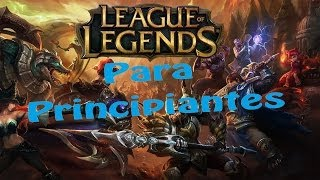 League of Legends- Guia general para principiantes HD