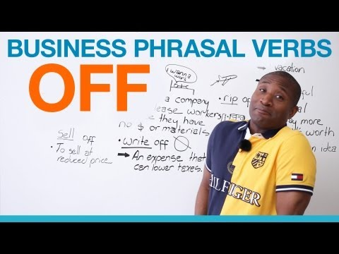 """OFF"" Phrasal Verbs – Business English"