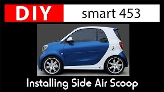 DIY: Installing smart fortwo 453 Side Air Scoop