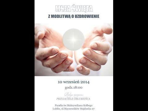 Msza i modlitwa o uzdrowienie 10.09.2014 r. 18:00