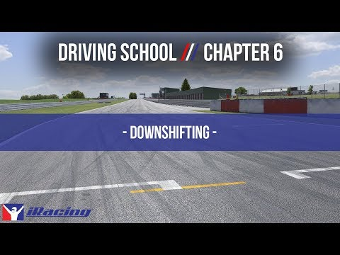 iRacing.com Driving School Chapter 6: Downshifting