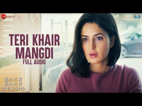 Teri Khair Mangdi - Full Audio | Baar Baar Dekho | Sidharth Malhotra & Katrina Kaif | Bilal Saeed
