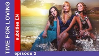 Time for Loving - Episode 2. Russian TV series. StarMedia. Melodrama. English Subtitles