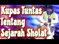 Ceramah Lucu Gus Muwafiq Terbaru KUPAS TUNTAS TENTANG SEJARAH SHOLAT Sampai Kyainya Tertawa Sendiri