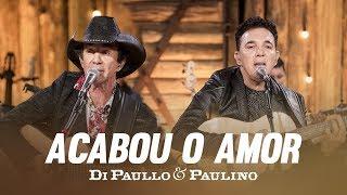 """Download Lagu Di Paullo & Paulino - Acabou o Amor """"DVD Nós e Elas"""" Gratis STAFABAND"""