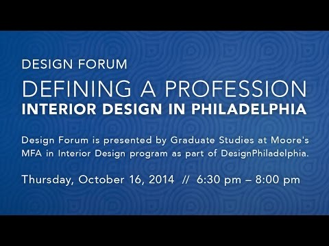 Design Forum // Defining a Profession // Interior Design in Philadelphia
