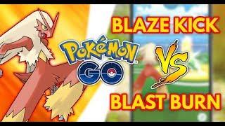 Blaze Kick vs Blast Burn | Pokemon GO